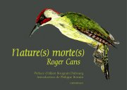 Nature(s) morte(s) de Roger Cans